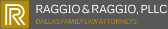 Raggio & Raggio, PLLC. Dallas Divorce Lawyers